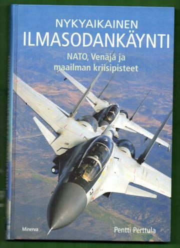 Nykyaikainen ilmasodankäynti - NATO, Venäjä ja maailman kriisipisteet