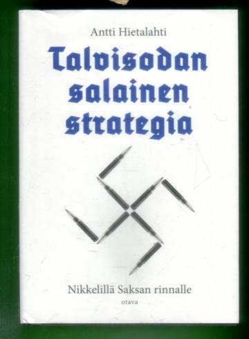 Talvisodan salainen strategia - Nikkelillä Saksan rinnalle