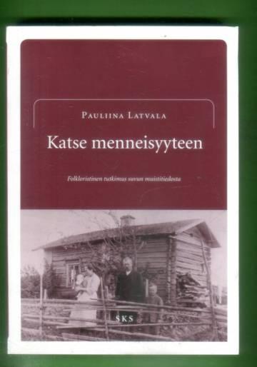 Katse menneisyyteen - Folkloristinen tutkimus suvun muistitiedosta