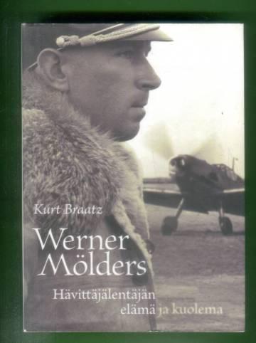 Werner Mölders - Hävittäjälentäjän elämä ja kuolema