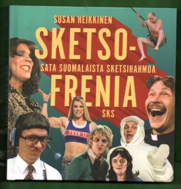 Sketsofrenia - Sata suomalaista sketsihahmoa