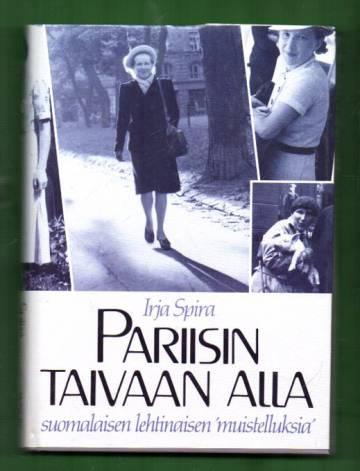 Pariisin taivaan alla - Suomalaisen lehtinaisen 'muistelluksia'