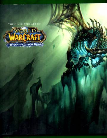 The Cinematic Art of World of Warcraft - Wrath of the Lich King