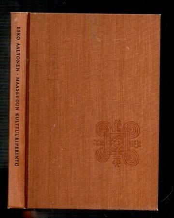 Maaseudun kulttuuriperintö - Kirjoitelmia perinteellisestä ja muuttuvasta talonpoikaiskulttuurista