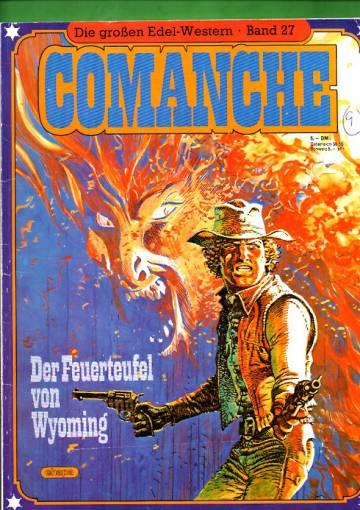 Die grossen Edel-Western 27 - Comanche: Der Feuerteufel von Wyoming