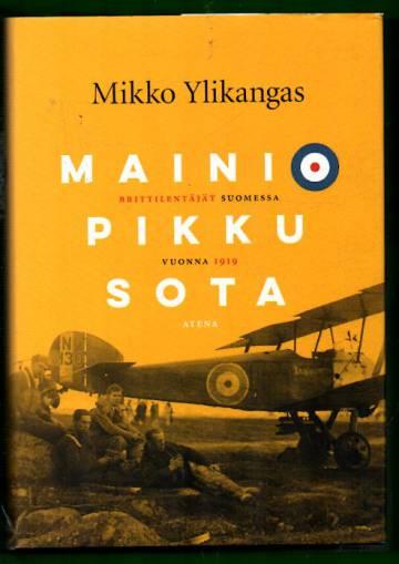 Mainio pikku sota - Brittilentäjät Suomessa vuonna 1919
