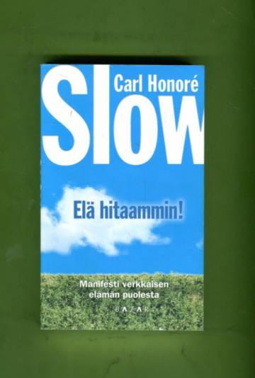 Slow - Elä hitaammin!
