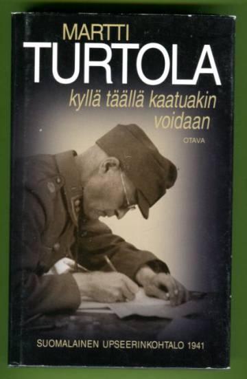 Kyllä täällä kaatuakin voidaan - Suomalainen upseerinkohtalo 1941