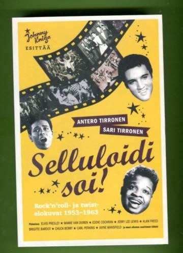 Selluloidi soi! - Rock'n'roll- ja twistelokuvat 1953-1963