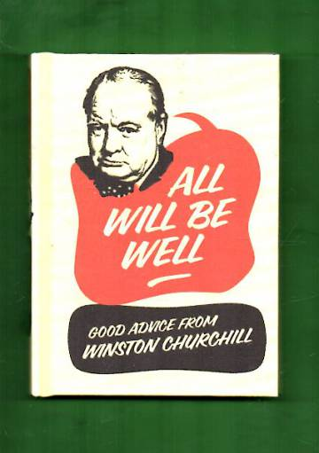 All Will Be Well - Good Advice from Winston Churchill