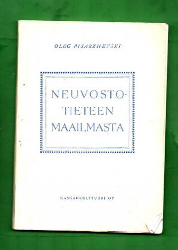 Neuvostotieteen maailmasta - Katsaus Neuvostoliiton tiedemiesten uusiin tutkimuksiin