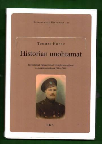 Historian unohtamat - Suomalaiset vapaaehtoiset Venäjän armeijassa 1. maailmansodassa 1914-1918