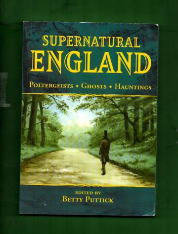 Supernatural England - Poltergeists, Ghosts, Hauntings