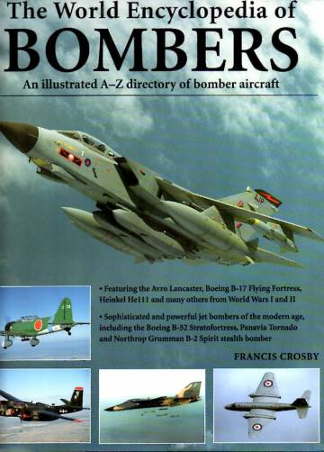 The World Encyclopedia of Bombers - An Illustrated A-Z Directory of Bomber Aircraft