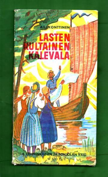 Lasten kultainen Kalevala - 4. Lemminkäinen ja Pohjolan väki