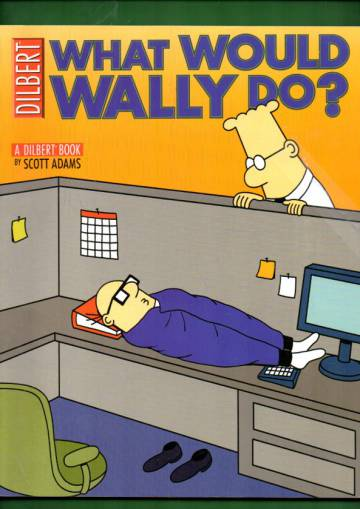 Dilbert Book - What Would Wally Do?