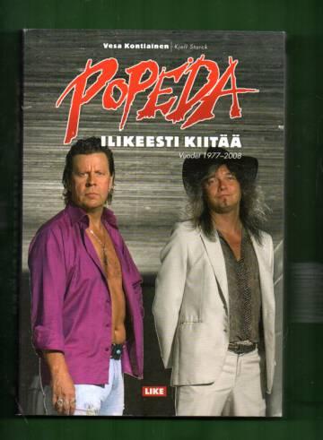 Popeda - Ilikeesti kiitää - Vuodet 1977-2008