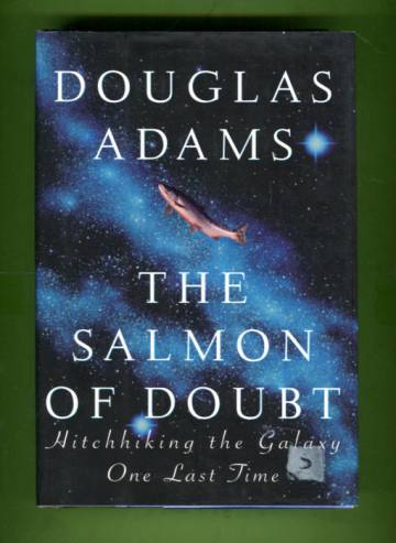 The Salmon of Doubt - Hitchhiking the Galaxy One Last Time