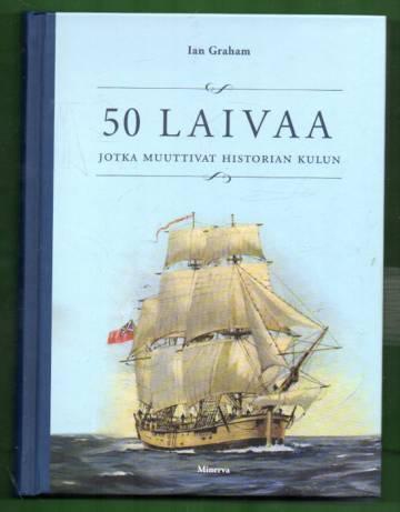 50 laivaa jotka muuttivat historian kulun