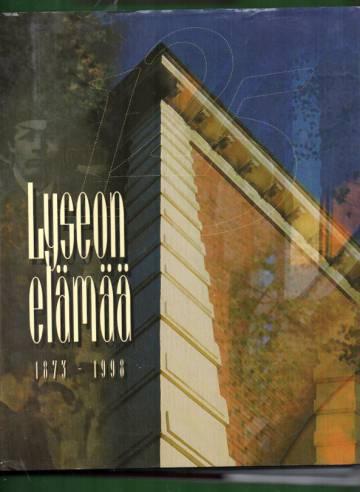 Lyseon elämää - 1873-1998: Hämeenlinnan lyseon 125-vuotisjuhlakirja