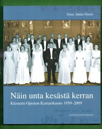 Näin unta kesästä kerran - Klemetti-Opiston Kamarikuoro 1959-2009