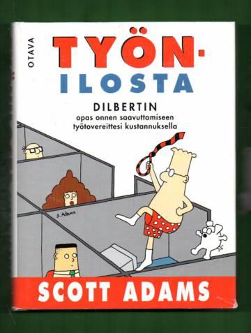 Työnilosta - Dilbertin opas onnen saavuttamiseen työtovereittesi kustannuksella