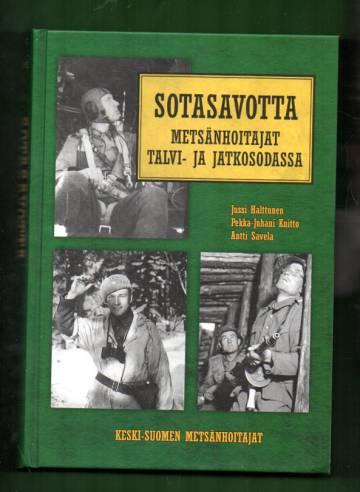 Sotasavotta - Metsänhoitajat Talvi- ja Jatkosodassa