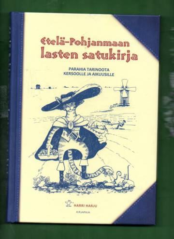 Etelä-Pohjanmaan lasten satukirja - Parahia tarinoota kersoolle ja aikuusille