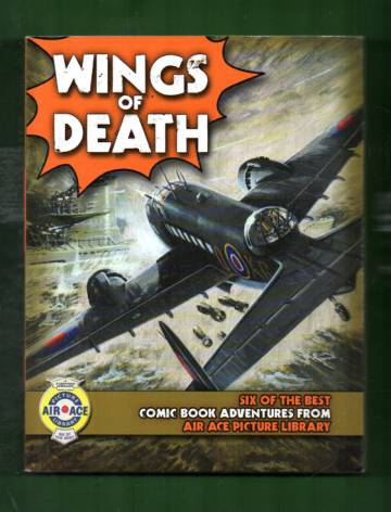 Wings of Death: Six of the Best Comic Book Adventures from Air Ace Picture Library