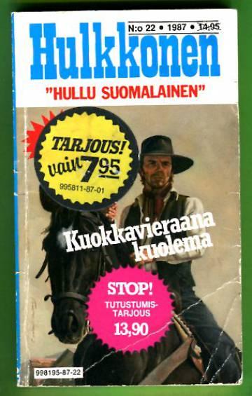 Hulkkonen 22/87 - Kuokkavieraana kuolema