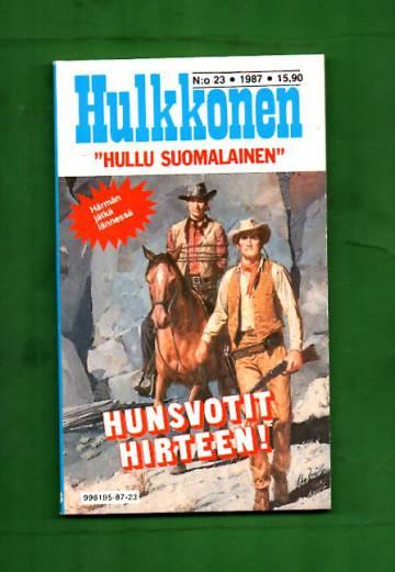 Hulkkonen 23/87 - Hunsvotit hirteen!