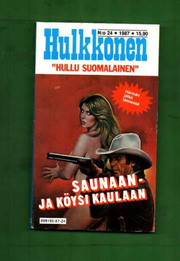 Hulkkonen 24/87 - Saunaan - ja köysi kaulaan