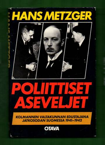 Poliittiset aseveljet - Kolmannen valtakunnan edustajana jatkosodan Suomessa 1941-1942