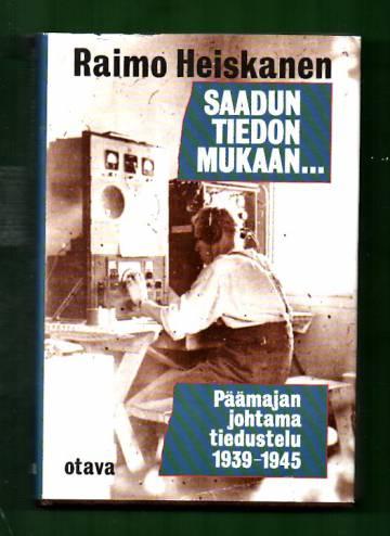 Saadun tiedon mukaan... - Päämajan johtama tiedustelu 1939-1945