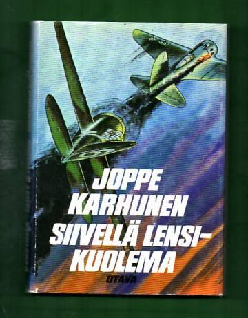 Siivellä lensi - kuolema - Suomalaisten sotilaslentäjien vaiheita kahdessa sodassa