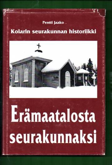 Erämaatalosta seurakunnaksi - Kolarin seurakunnan historiikki