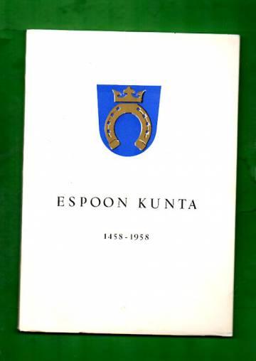 Viisasataavuotias Espoon kunta 1458-1958