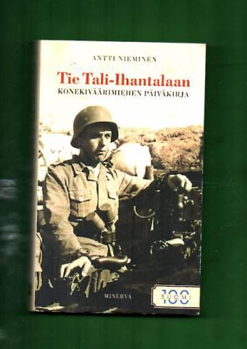 Tie Tali-Ihantalaan - Kokekiväärimiehen sotapäiväkirja 1941-1944