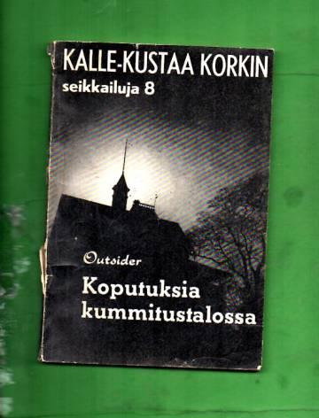 Kalle-Kustaa Korkin seikkailuja 8 - Koputuksia kummitustalossa