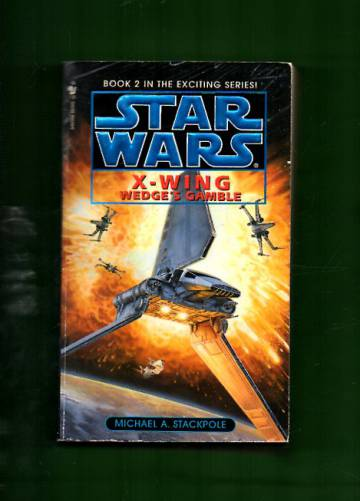 Star Wars: X-Wing Book 2 - Wedge's Gamble