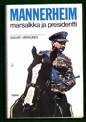 Mannerheim - Marsalkka ja presidentti