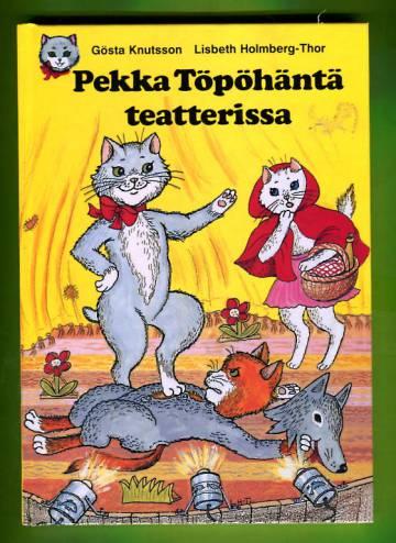 Pekka Töpöhäntä teatterissa