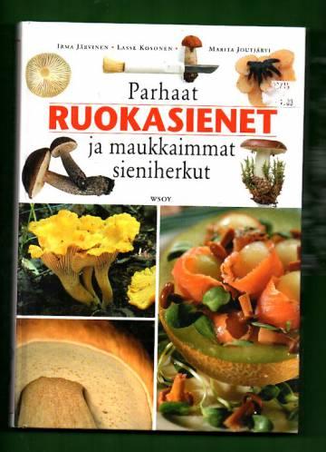 Parhaat ruokasienet ja maukkaimmat sieniherkut