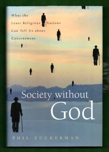 Society without God - What the Least Religious Nations Can Tell Us about Contentment