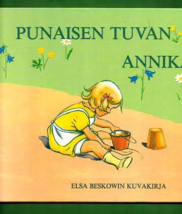 Punaisen tuvan Annika - Elsa Beskowin kuvakirja