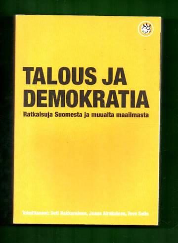 Talous ja demokratia - Ratkaisuja Suomesta ja muualta maailmasta