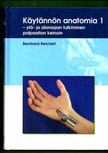 Käytännön anatomia 1 - Ylä- ja alaraajan tutkiminen palpaation keinoin