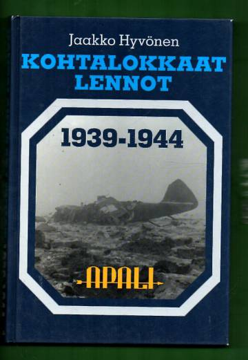 Kohtalokkaat lennot 1939-1944