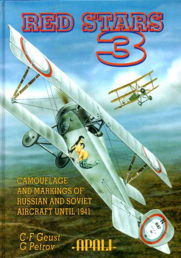 Red Stars Vol. 3 - Camouflage and Markings of Russian and Soviet Aircraft Until 1941