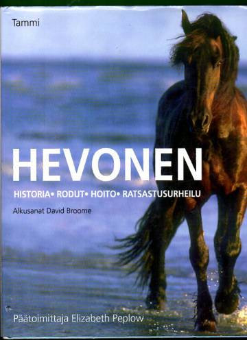 Hevonen: Historia - Rodut - Hoito - Ratsastusurheilu